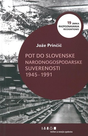 Pot do slovenske narodnogospodarske suverenosti 1945-1991