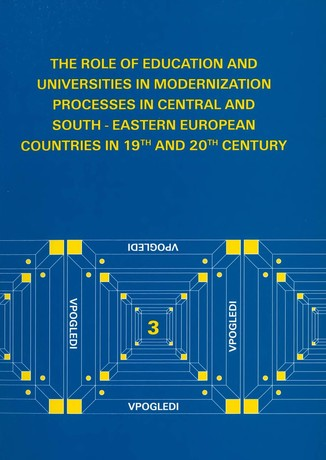 The Role of Education and Universities in Modernization Processes in Centraland South-Eastern European Counties in 19th and 20th Century